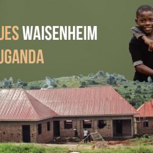 Neues Waisenheim in Uganda